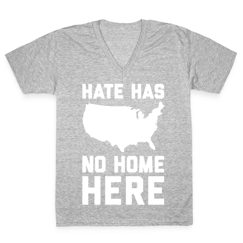 Hate Has No Home Here V-Neck Tee Shirt