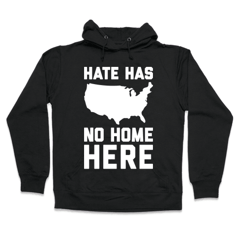 Hate Has No Home Here Hooded Sweatshirt