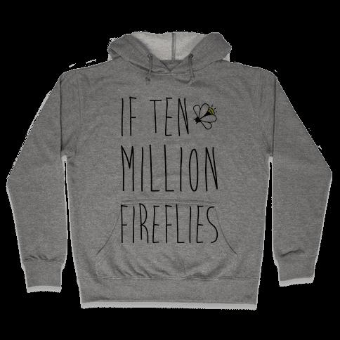 If Ten Million Fireflies Hooded Sweatshirt