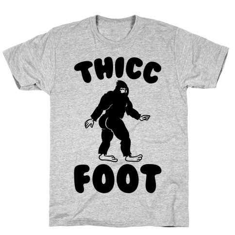 Thicc Foot T-Shirt