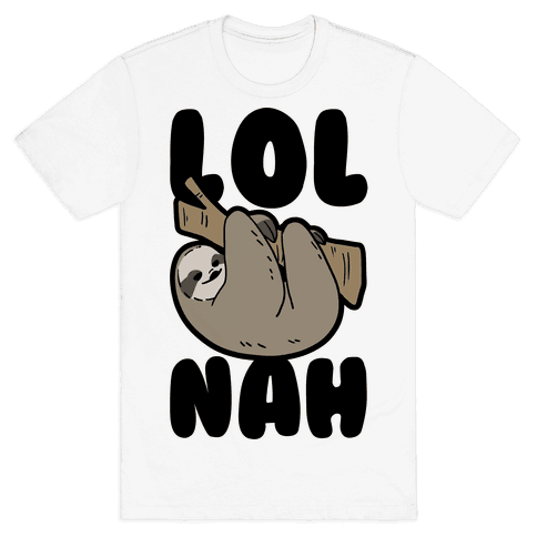 LOL Nah - Sloth Mens T-Shirt