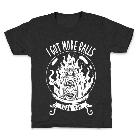 I Got More Balls Than You Witch Kids T-Shirt