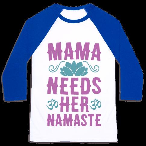 Mama Needs Her Namaste Baseball Tee