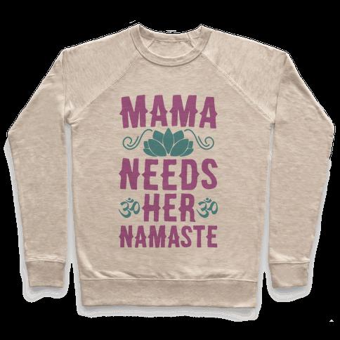Mama Needs Her Namaste Pullover