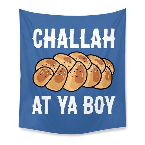 Challah At Ya Boy Tapestry