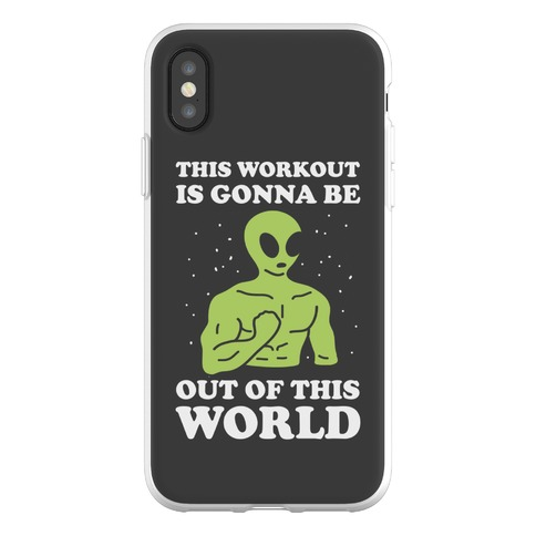 This Workout Is Gonna Be Out Of This World Phone Flexi-Case