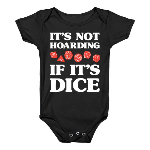 It's Not Hoarding If It's Dice DnD Baby Onesy