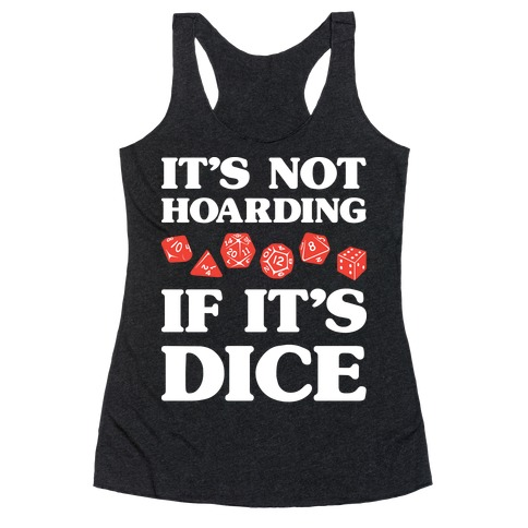 It's Not Hoarding If It's Dice DnD Racerback Tank Top