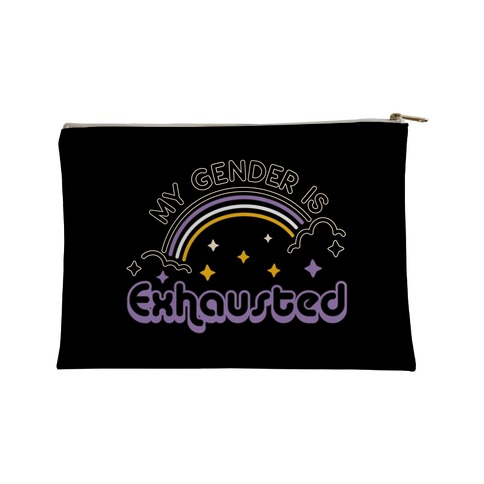 My Gender Is Exhausted Accessory Bag