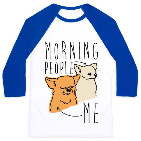 Morning People Vs. Me  Baseball Tee
