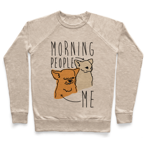Morning People Vs. Me  Pullover
