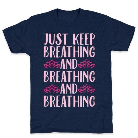 Just Keep Breathing Yoga Parody White Print T-Shirt