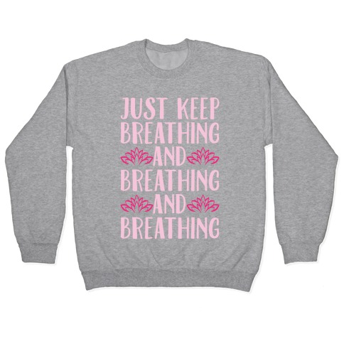 Just Keep Breathing Yoga Parody White Print Pullover