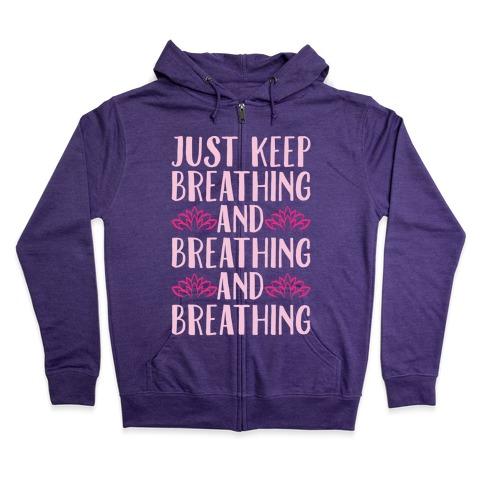 Just Keep Breathing Yoga Parody White Print Zip Hoodie