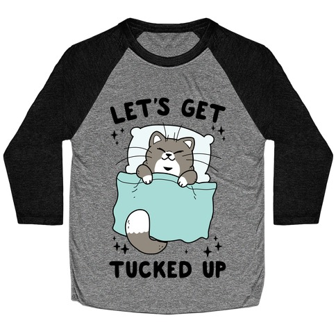 Let's Get Tucked Up Baseball Tee