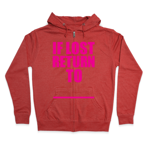 If Lost Return To Zip Hoodie