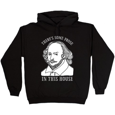 There's Some Prose In this House Hooded Sweatshirt