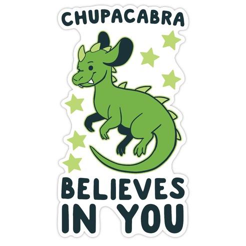 Chupacabra Believes In You Die Cut Sticker