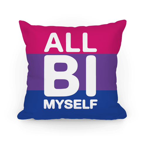 All Bi Myself Pillow
