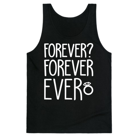 Forever? Forever Ever Tank Top
