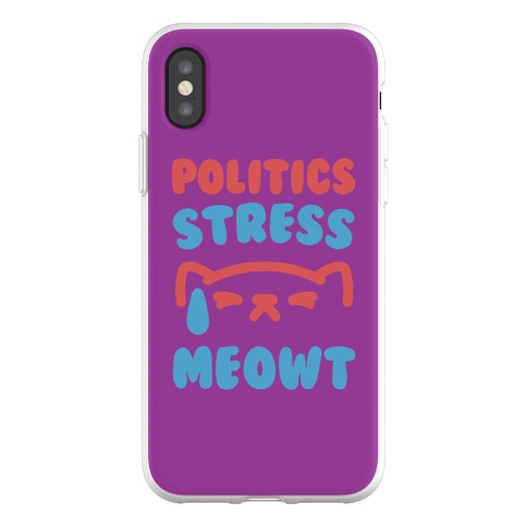 Politics Stress Meowt Phone Flexi-Case