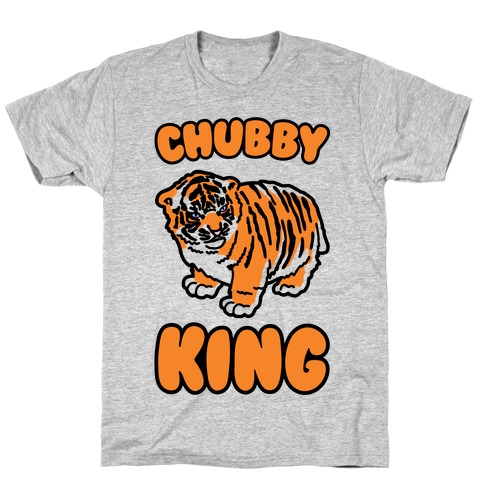 Chubby King Tiger Parody T-Shirt