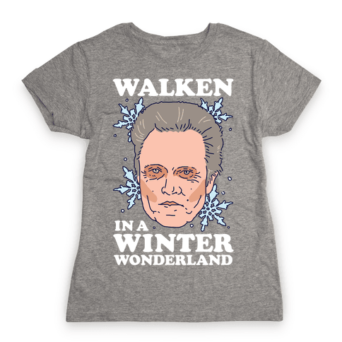 Walken in a Winter Wonderland Womens T-Shirt