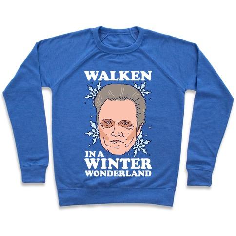 Walken in a Winter Wonderland Pullover