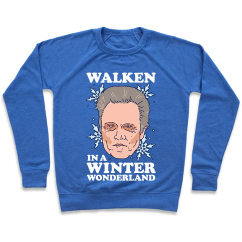 Walken in a Winter Wonderland Pullover