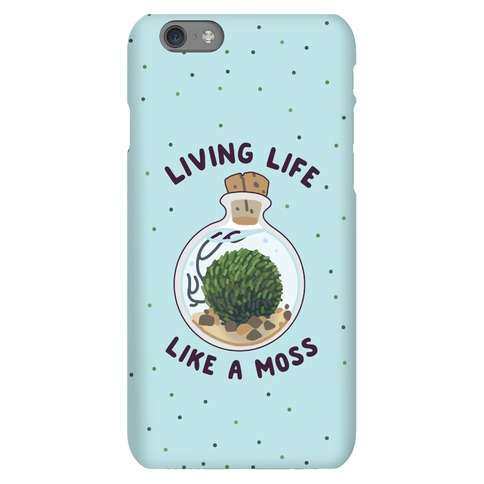 Living Life Like a Moss Phone Case