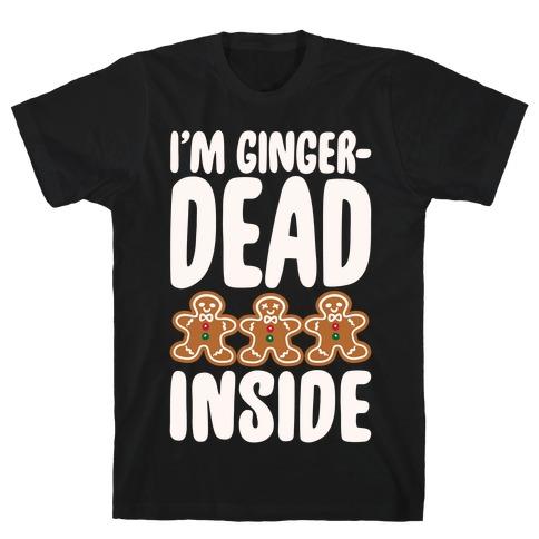 I'm Gingerdead Inside Gingerbread Parody White Print T-Shirt