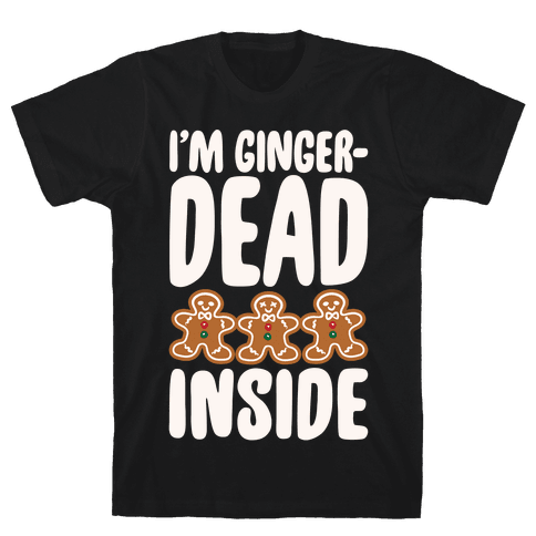 I'm Gingerdead Inside Gingerbread Parody White Print Mens T-Shirt