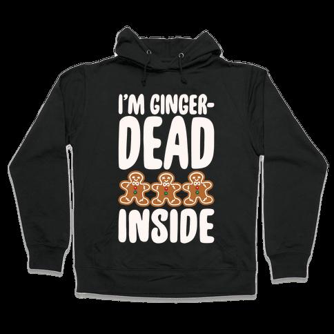 I'm Gingerdead Inside Gingerbread Parody White Print Hooded Sweatshirt