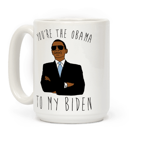 You're The Obama To My Biden