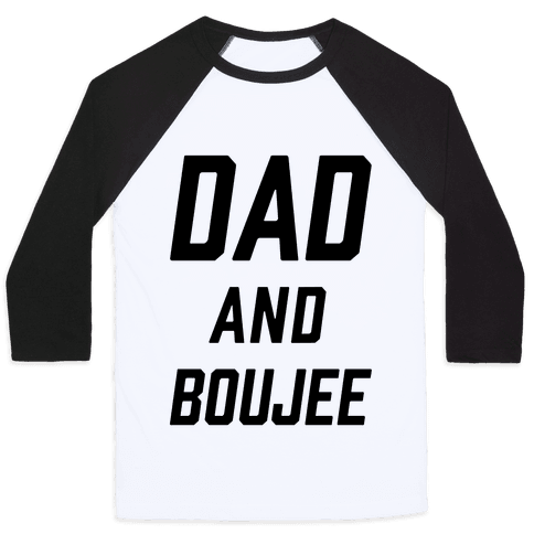 Dad and Boujee Baseball Tee