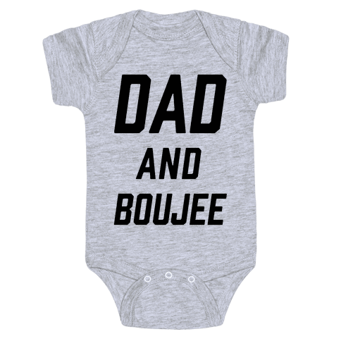 Dad and Boujee Baby Onesy