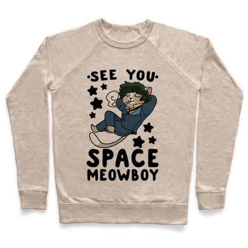 See you, Space Meowboy - Cowboy Bebop Pullover