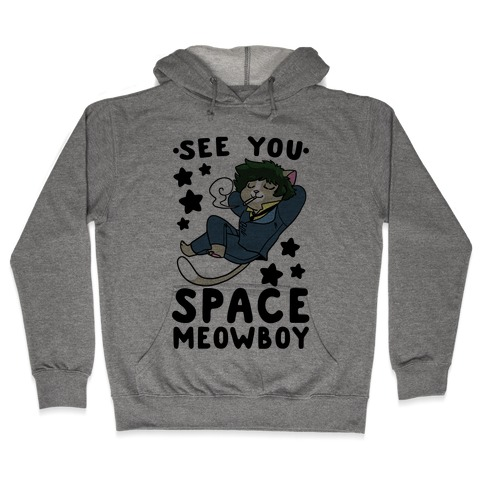 See you, Space Meowboy - Cowboy Bebop Hooded Sweatshirt