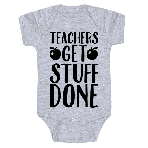 Teachers Get Stuff Done Baby Onesy