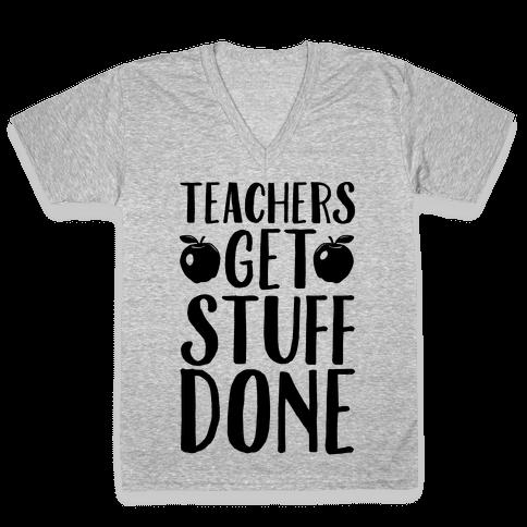 Teachers Get Stuff Done V-Neck Tee Shirt