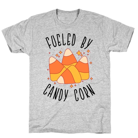 Fueled By Candy Corn T-Shirt