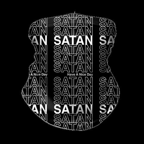 Satan Satan Satan Thank You Have a Nice Day Neck Gaiter