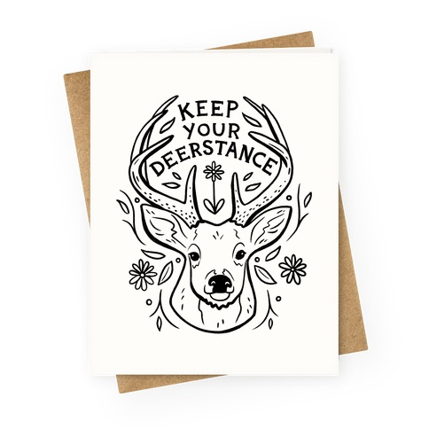 Keep Your Deerstance Greeting Card