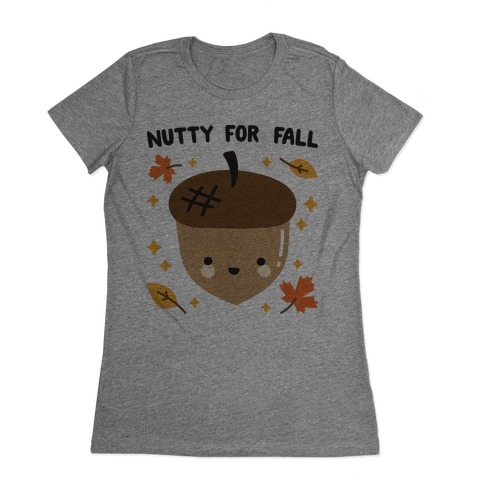 Nutty For Fall Womens T-Shirt