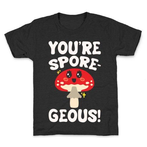 You're Sporegeous White Print Kids T-Shirt