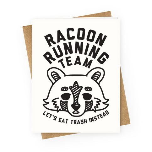 Raccoon Running Team Let's Eat Trash Instead Greeting Card