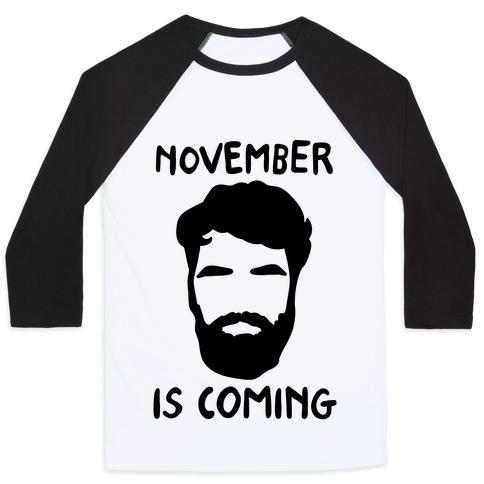 November Is Coming Parody Baseball Tee