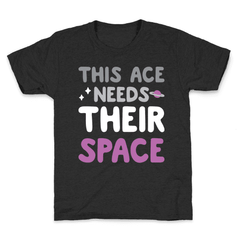 This Ace Needs Their Space Kids T-Shirt