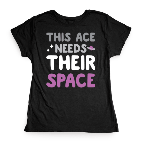 This Ace Needs Their Space Womens T-Shirt