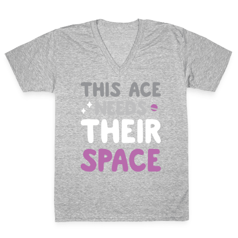 This Ace Needs Their Space V-Neck Tee Shirt